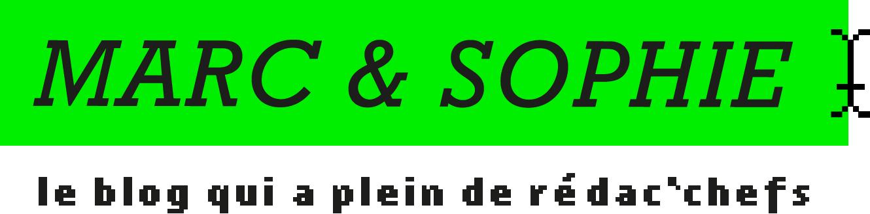 Marc & Sophie : le blog qui a plein de rédac'chefs